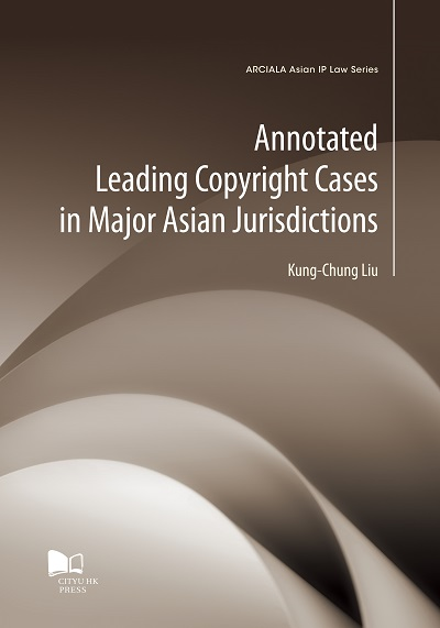Annotated leading copyright cases in major Asian jurisdictions