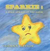 Sparkie:a star afraid of the Dark