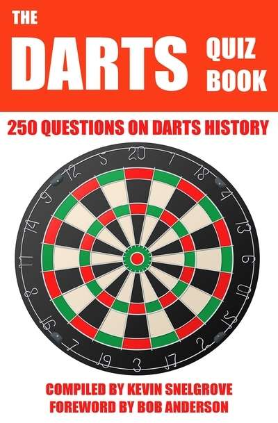 The Darts Quiz Book 250 Questions on Darts History