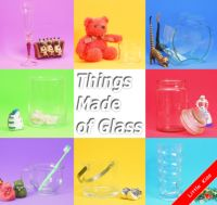Things Made of Glass